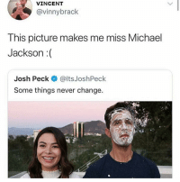 Cats, Dank, and Funny: VINCENT  vinnybrack  This picture makes me miss Michael  Jackson:(  Josh Peck @ltsJoshPeck  Some things never change She was the baddest, I was the realest @larnite • ➫➫➫ Follow @Staggering for more funny posts daily! • (Ignore: memes dank funny cats insta love me goals happy love twitter)
