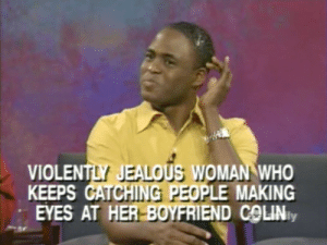 Jealous Woman: VIOLENTLY JEALOUS WOMAN WHO  KEEPS GATCHING PEOPLE MAKING  EYES AT HER BOYFRIEND COLINIY