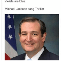 Ted Cruz is the zodiac killer: Violets are Blue  Michael Jackson sang Thriller Ted Cruz is the zodiac killer
