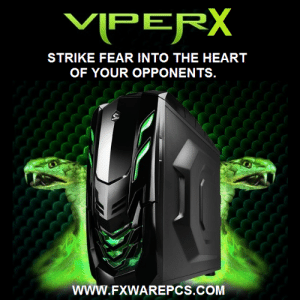 meme-mage:  FXWARE Gaming PCs Over the years the gaming PC niche that we built for ourselves has become a full-blown industry. With other gaming PC shops as well as big name, assembly line computer makers trying to enter our market, we realize that today's consumer has a wide selection of computer companies to choose from. So, why FXWARE? Here's the summary: FXWARE builds custom gaming PCs tailored to our customer's needs without all the unneeded fluff you get from the big retailer's (e.g., HP, Dell, Gateway) computers (weak and overpriced machines). Store bought PCs look good on paper, but they are made with low quality parts and are not optimized to run at their fastest. Our PCs come optimized and include tuneup software you can use for the life of the PC. We are able to offer you the cheapest prices possible because we are a small family company that sources the best deals for high quality hardware from companies likeAMD, Corsair, MSI, Gigabyte, and Sapphire. In addition, we do not have a storefront (no rent) and thus we get to pass the savings on to you. http://www.fxwarepcs.com/ : VIPERX  STRIKE FEAR INTO THE HEART  OF YOUR OPPONENTS.  www.FXWAREPCS.COM meme-mage:  FXWARE Gaming PCs Over the years the gaming PC niche that we built for ourselves has become a full-blown industry. With other gaming PC shops as well as big name, assembly line computer makers trying to enter our market, we realize that today's consumer has a wide selection of computer companies to choose from. So, why FXWARE? Here's the summary: FXWARE builds custom gaming PCs tailored to our customer's needs without all the unneeded fluff you get from the big retailer's (e.g., HP, Dell, Gateway) computers (weak and overpriced machines). Store bought PCs look good on paper, but they are made with low quality parts and are not optimized to run at their fastest. Our PCs come optimized and include tuneup software you can use for the life of the PC. We are able to offer you the cheapest prices possible because we are a small family company that sources the best deals for high quality hardware from companies likeAMD, Corsair, MSI, Gigabyte, and Sapphire. In addition, we do not have a storefront (no rent) and thus we get to pass the savings on to you. http://www.fxwarepcs.com/