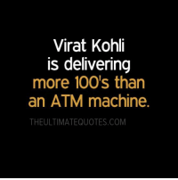 Memes, 🤖, and Virat Kohli: Virat Kohli  is delivering  more 100's than  an ATM machine.  THEULTIMATEQUOTES.COM