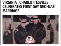 nazi: VIRGINIA: CHARLOTTESVILLE  CELEBRATES FIRST GAY NEO-NAZI  MARRIAGE