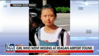 BREAKING NEWS: JinJing Ma, the 12-year-old girl who went missing from Ronald Reagan Washington National Airport in Virginia, was found safe on Friday, the National Center for Missing and Exploited Children tweeted.: VIRGINIA STATE POLICE  FOX  NEWS  GIRL WHO WENT MISSING AT REAGAN AIRPORT FOUND  URGENT  chan nel BREAKING NEWS: JinJing Ma, the 12-year-old girl who went missing from Ronald Reagan Washington National Airport in Virginia, was found safe on Friday, the National Center for Missing and Exploited Children tweeted.