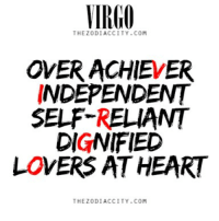 Heart, Virgo, and Com: VIRGO  THE COM  OVERACHIEVER  INDEPENDENT  SELF-RELIANT  DIGNIFIED  LOWERS AT HEART  THE Z0DIACCITY COM