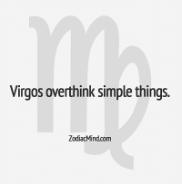 Free, Horoscope, and Http: Virgos overthink simple things.  ZodiacMind.com Aug 26, 2015. You will be in the centre of attention. You are overworked, more than it is advisable. Pay some attention to  ......FOR FULL HOROSCOPE VISIT: http://horoscope-daily-free.net