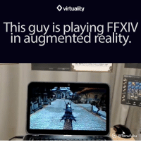 The future   ~cm: Virtuality  This guy is  playing FFXIV  in augmented reality  Tanufuku The future   ~cm