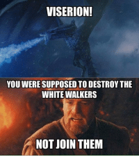 Darth Viserion 😂 https://t.co/Sw0R7NAzZr: VISERION!  YOU WERE SUPPOSED TO DESTROY THE  WHITE WALKERS  NOT JOIN THEM Darth Viserion 😂 https://t.co/Sw0R7NAzZr