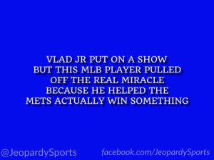 """Who is: Pete Alonso?"" #JeopardySports #HRDerby https://t.co/W17rSVCGa5: VLAD JR PUT ON A SHOW  BUT THIS MLB PLAYER PULLED  OFF THE REAL MIRACLE  BECAUSE HE HELPED THE  METS ACTUALLY WIN SOMETHING  facebook.com/JeopardySports  @JeopardySports ""Who is: Pete Alonso?"" #JeopardySports #HRDerby https://t.co/W17rSVCGa5"