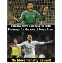 Ronaldo be like 😂: vMa : The LAD Football  Valencia have agreed a fee with  Flamengo for the sale of Diego Alves.  Emira  No More Penalty Saves!! Ronaldo be like 😂