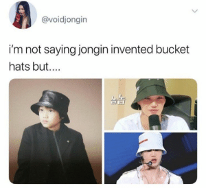 Memes, Exo, and Hats: @voidjongin  i'm not saying jongin invented bucket  hats but.... EXO memes