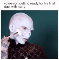 Dank, Voldemort, and Harry: voldemort getting ready for his final  duel with harry Slitherin my chamber of secrets pls