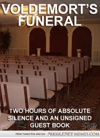 "Memes, Book, and Hitler: VOLDEMORT'S  FUNERAL  TWO HOURS OF ABSOLUTE  SILENCE AND AN UNSIGNED  GUEST BOOK  SMOSH  Hitler hated this site too  MUGGLENET MEMES.COM <p>Voldemort&rsquo;s Funeral  <a href=""http://ift.tt/1sykBgA"">http://ift.tt/1sykBgA</a></p>"