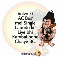 Memes, Single, and 🤖: Volvo ki  AC Bus'  mei Single  Laundo  ke  Liye bhi  Kambal hone  Ch BC  aiye Sala fir Bolte hai Bus Ko Ganda mat karo bcbaba