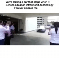 Daquan, Funny, and Technology: Volvo testing a car that stops when it  Senses a human infront of it, technology  Forever amazes me  IG:@Daquan  molacha. Amazing 👌🏾😂