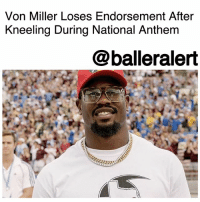 "Bitch, Community, and Jay: Von Miller Loses Endorsement After  Kneeling During National Anthem  @balleralert Von Miller Loses Endorsement After Kneeling During National Anthem - blogged by @MsJennyb ⠀⠀⠀⠀⠀⠀⠀ ⠀⠀⠀⠀⠀⠀⠀ Just one year after Broncos' BrandonMarshall lost endorsements for kneeling in protest during the national anthem, a similar situation has happened to his teammate VonMiller. ⠀⠀⠀⠀⠀⠀⠀ ⠀⠀⠀⠀⠀⠀⠀ On Sunday, in response to Trump's ""son of a bitch"" comments during a rally in Alabama, Miller took a knee to continue the movement against racial injustices and police brutality. However, one day later, the pass rusher has lost an endorsement. ⠀⠀⠀⠀⠀⠀⠀ ⠀⠀⠀⠀⠀⠀⠀ Phil Long Ford in Denver said it wouldn't be renewing its agreement with Miller. Although Ford told reporters that Miller wasn't being fired, the contract would not be renewed because of the protest. ⠀⠀⠀⠀⠀⠀⠀ ⠀⠀⠀⠀⠀⠀⠀ ""We are evaluating the events of the weekend. It is important to state that we haven't fired Von. We are in the middle of contract renewal and this weekend's events remind us that sometimes we feel that we best represent ourselves. We support Von and his first amendment rights, we know Von and he's a good person. He donated a police car to his hometown police dept. All that notwithstanding when we bring in celebrities to represent us we run the risk of being misrepresented,"" Ford said to reporters. ⠀⠀⠀⠀⠀⠀⠀ ⠀⠀⠀⠀⠀⠀⠀ ""We, like millions of Americans are concerned and will respond consistently with our values as a proud American company founded by a war hero (Phil Long). While we can't control the actions of others we can be responsible for how we support our nation and community. That is why, years ago, our principal owner, Jay Cimino, founded the Mount Carmel Veteran's Service center, and is supported by all Phil Long Dealerships. We support this cause not just with our words, but financially as well, and it is serving hundreds of veterans in need right here in Colorado. This would be a great time for our community to show support for our military community by supporting this cause or others that continue to serve them after they serve us."""