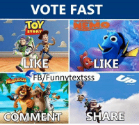 fast: VOTE FAST  TOY  STORY  LIKE  LIKE  FBTFunnytextsss  COMMENT  SHARE