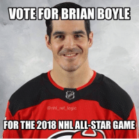 All Star, Logic, and Memes: VOTE FOR BRIAN BOYLE  @nhl_ref logic  FOR THE 2018 NHL ALL-STAR GAME If anyone deserves it, it's Brian Boyle coming back from Leukemia. Don't forget to vote!
