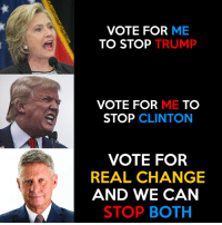 Memes, Trump, and Old: VOTE FOR ME  TO STOP TRUMP  VOTE FOR ME TO  STOP CLINTON  VOTE FOR  REAL CHANGE  AND WE CAN  STOP BOTH  N RCA TH  EM  MU  E TO OAC。  NAT  RR  FP  HEB  TT  TE OLD TO  VO  EN S  RE A  LIBERTARIANFUTURE.COM You can stop both of them with a vote for Gary Johnson.