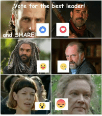 Memes, 🤖, and Page: vote for the best leader!  d SHARE!  O D #TheWalkingDead fans, I wish you would VOTE! :) (y)  LIKE my Elliot Van Orman Productions page for more. (y)