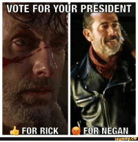 Place Your Vote #Election2016 #President #RickGrimes #Negan #TWD #TWDFamily #TheWalkingDead #TWDSeason7: VOTE FOR YOUR PRESIDENT  FOR RICK  FOR NEGAN  funny Place Your Vote #Election2016 #President #RickGrimes #Negan #TWD #TWDFamily #TheWalkingDead #TWDSeason7