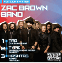 """Memes, Music, and Twitter: VOTE ON TWITTER  ZAC BROWN  BANCO  1 in TAG  @Zacbrownband  e TYPE  FAVORITE DUO OR GROUP  COUNTRY  AMERICAN  3 HAMAS  MUSIC  A WAR OS  LIVE NOVEMBER 20 66c  *RTs COUNT Thanks for the nomination, American Music Awards!   Tweet/RT """"@zacbrownband"""" + """"Favorite Duo or Group – Country"""" + #AMAs to vote on Twitter, or visit AMAvote.com - voting is open now and ends November 14!"""