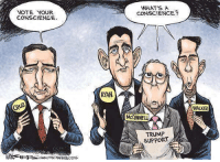 Found on Editorial & Political Cartoons: VOTE YOUR  CONSCIENCE  RYAN  WHAT'S A  CONSCIENCE  McCONNELL  TRUMP  SUPPORT  WALKER Found on Editorial & Political Cartoons