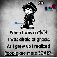 Books, Memes, and Ups: VRANGE  CE Book.  DEV  NGE  When I was a Child  was afraid of ghosts.  As I grew up I realized  People are more SCARYo -_-