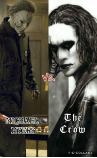 Michael Myers Vs. Eric Draven (The Crow)   Location: Detroit's South side On Halloween  Stipulation: Eric must protect Laurie Strode until midnight Michael must kill his sister by midnight   #Ghostbusters: Vs  MICHAEL  MYERS  he  Croup  PIC COLLAGE Michael Myers Vs. Eric Draven (The Crow)   Location: Detroit's South side On Halloween  Stipulation: Eric must protect Laurie Strode until midnight Michael must kill his sister by midnight   #Ghostbusters