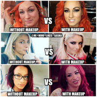 Beautiful, Makeup, and Memes: VS  WITHOUT MAKEUP  WITH MAKEUP  @HE WHO LIKES SASHA  VS  WITHOUT MAKEUP  WITH MAKEUP  VS  WITHOUT MAKEUP  WITH MAKEUP [SWIPE FOR MORE] Natural beauties beautiful with and without 😍. (Inspired by @rock_queen94 ) wwe wwememe wwememes beckylynch lasskicker alexabliss littlemissbliss sashabanks legitboss womenswrestling womenschampion carmella ajlee bayley wrestler wrestling prowrestling professionalwrestling worldwrestlingentertainment wweuniverse wwenetwork wwesuperstars raw pretty babes mondaynightraw smackdown smackdownlive sdlive nxt