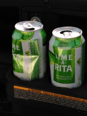 """Drugs, Drunk, and Soon...: VTAS  RIZAS  ME  LIME  -A-  RITA  KLING  ARITA  SPARKLING  MARGARITA  2t  A WARNING Failure to follow these instructions can r  Operation by persons with valid drivers license, in accordance with state requirements Operate from D  under the influence of drugs or alcoholAll occupants must be fully seated, keep entire body inside vehicle  apply service brake, turn key to """"ON and accelerate smoothly. Maximum vehicle payload is 800 lbs. (363  straight up and down slopes and in turns Use care in reverse, in congested areas or wet or loose terrain.  release accelerator pedal and apply service brake Before leaving vehicle turn key OFF move the direct  parking (PARK) brake  LALL GEVLGAGE WATE WALERALITORS ALO CARAMEL COLUR AUD  C VMEPE IEGE AALS CALN LA EE 43 TE E  WARNINGACCORDING TO TRE SRSN GEEN  SU0ULD NOT DRINE A  PLS YOUR ABILTY O DRIVE CAR Gn OPERATE MA AN MAY CAUSE HEALTH PROSLEMS  MALI BEVERAGE WIR BATURAL ELAVR8S A CARAMEL COLOR ADUED  WAT BEVERAA  S EOLOR ABBED Drunk just from this chugged both and they're 8 percent. Might get another soon"""