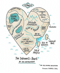Map of my 💙 introvert comics: vuse corner  MM  COUNTRY  OF  ANIMAL  Alone  PALS  time  MM  take  Jolitude  Mountains  AS  Hermit's  PRIVACY  Museums  cave  ver o  day BEACH  BAY OF  MAGAZINES  LAND OF  Internet  SELF SEA OF Atoll  LANES  B00 KS  ONLINE  Isle of  Netflix  The Introvert's Heart  BY AN INTROVERT  NO CELL PHONE RECEPTION  Gemma CORRELL 2014. Map of my 💙 introvert comics
