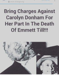 And I will put the link in my bio. https:-www.change.org-p-naacp-bring-charges-against-carolyn-donham-for-her-part-in-the-death-of-emmett-till?recruiter=6735490&utm_source=share_petition&utm_medium=facebook&utm_campaign=autopublish&utm_term=mob-xs-share_petition-no_msg: Vwww.change.org  Bring Charges Against  Carolyn Donham For  Her Part In The Death  Of Emmett Till!!! And I will put the link in my bio. https:-www.change.org-p-naacp-bring-charges-against-carolyn-donham-for-her-part-in-the-death-of-emmett-till?recruiter=6735490&utm_source=share_petition&utm_medium=facebook&utm_campaign=autopublish&utm_term=mob-xs-share_petition-no_msg