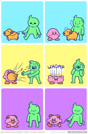 Dog gone it: Wномр  @MrLovenstein MRLOVENSTEIN.COM  THIS COMIC MADE POSSIBLE THANKS TO SHAY CANFIELD Dog gone it