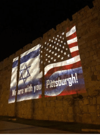 Memes, Yo, and Old: W are with yo Pttsburg Projected on to the walls of the old city of Jerusalem.