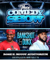 Tomorrow! Me & @Dukk2 At Jackson State University! Come Out & Get These Jokes!!: W E DNES DAY N O VE M BER 120 1 7  PERFOR M ANCES BY  GDUKK  ROSEE.MCCOY AUDIIORIUM  DOORS OPEN @ B:30 PM I SHOWS STARS AT 7 PM Tomorrow! Me & @Dukk2 At Jackson State University! Come Out & Get These Jokes!!