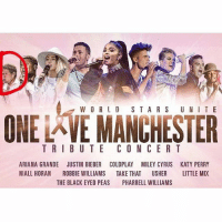 Ariana Grande, Coldplay, and Justin Bieber: W ORL D S TARS UNI TE  ONE LAVE MANCHESTER  TRIBUTE CO NCER T  ARIANA GRANDE JUSTIN BIEBER COLDPLAY MILEY CYRUS  NIALL HORAN ROBBIE WILLIAMS TAKE THAT USHER  KATY PERRY  LITTLE MIX  THE BLACK EYED PEAS  PHARRELL WILLIAMS LOOK AT THE BABY