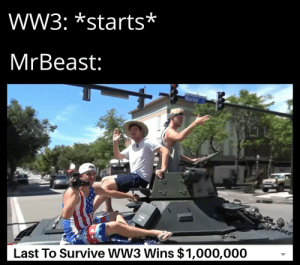 But First A Word From Our Sponsor: W3: *starts*  MrBeast:  Market  FIST  Last To Survive WW3 Wins $1,000,000 But First A Word From Our Sponsor