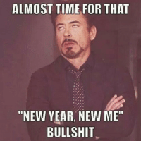 """Almost Time For That New Year New Me Bullshit: ALMOST TIME FOR THAT  """"NEW YEAR.  NEW ME""""  BULLSHIT"""