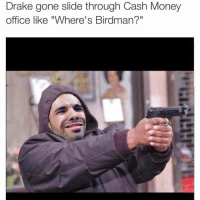 "Just in case you heard the news about Lil Wayne lol: Drake gone slide through Cash Money  office like ""Where's Birdman?"" Just in case you heard the news about Lil Wayne lol"