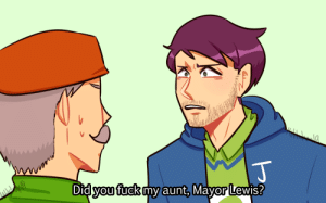 tailgatefucks:  ooooh boy: wAA\oaaa  Did you fuck my aunt, Mayor Lewis? tailgatefucks:  ooooh boy