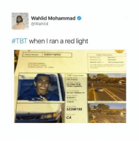 Tbt, Vine, and Wow: Wahlid Mohammad  @Wahlid  #TBT when I ran a red light  cvC 2145  322391  14 40  5ZDM199  CA wow I miss vine