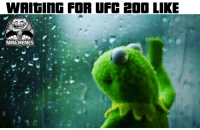 #UFC200 - Nate: WAIGING FOR UFC 200 LIKE  MMANMEMES #UFC200 - Nate