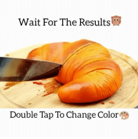 Fashion, Instagram, and Memes: Wait For The Results  Double Tap To Change Color Follow : @melting.thingx for more Credit: Alex Boyko Youtube satisfying melting like4like followme instalike l4l follow lifehack love likeme instagram happy me fashion doubletap girl fun instagood tbt hot color