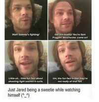 Memes, 🤖, and Buddy: Wait Sammys fighting!  Get him buddy! You're Sam  Friggen Winchester, come on!  Little uh... little fun fact about  Um, the fun factis that theyre  shooting fight scenes in suits.  not really all that fun.  Just Jared being a sweetie while watching  himself A A getting some homework done. 🙃