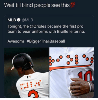 Funny, Mlb, and Awesome: Wait till blind people see this  MLB @MLB  Tonight, the @Orioles became the first pro  team to wear uniforms with Braille lettering.  Awesome. Yooo😂