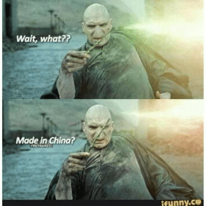 good ol harry potter memes: Wait, what??  Made in China?  ETATNESS  ifunny.ce good ol harry potter memes