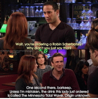 {8x20} Thanks for 157k😘💙 -- Scene requested by @anozika24 himym howimetyourmother sitcom marshalleriksen jasonsegel: Wait, you're ordering a Robin Scherbatsky.  Why didn't you just say that?  owimetyourmotherthefanpage  Insiagram  One second there, barkeep.  Unless I'm mistaken, the drink this lady just ordered  is called The Minnesota Tidal Wave. Origin unknown {8x20} Thanks for 157k😘💙 -- Scene requested by @anozika24 himym howimetyourmother sitcom marshalleriksen jasonsegel