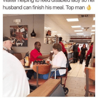 Memes, Husband, and 🤖: Waite helping to leed disabled lad so nei  husband can finish his meal. Top man  MTILI  y thoughts?