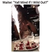"""Funny, Wtf, and Wild: Waiter. """"Yall Mind If I Wild Out?""""  #hood clips Wtf clip of the day 🤣🤣😂"""