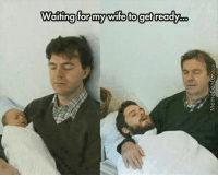 Memes, Any Minute, and 🤖: Waiting for my wife toget ready Any minute now...